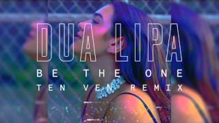 Dua Lipa - Be The One (Ten Ven Remix)