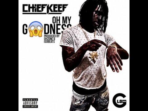 Chief Keef - Oh My Goodness | HD | Full | Audio | Download | Lyrics