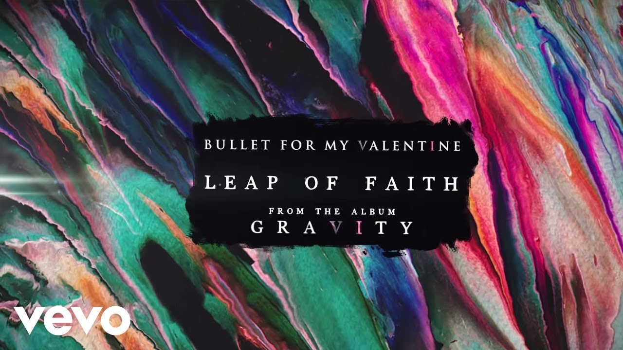 Bullet For My Valentine - Leap Of Faith