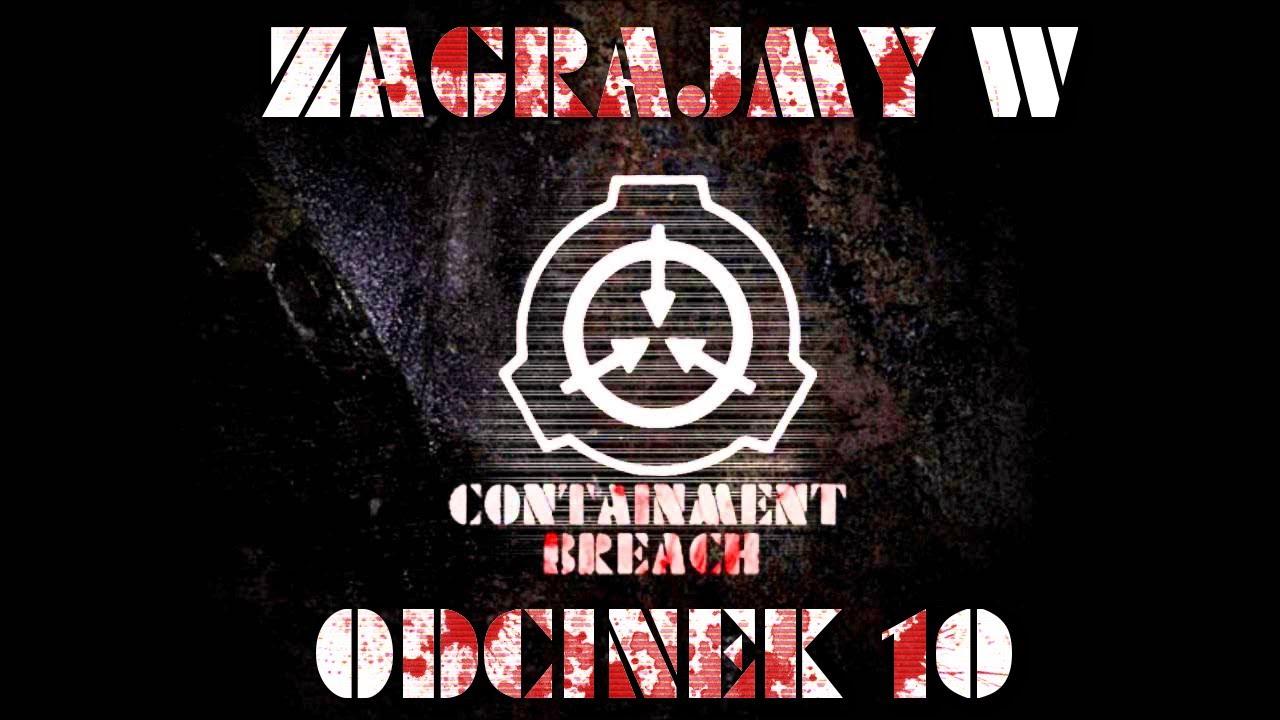 [ZAGRAJMY W] SCP – Containment Breach #10 i koniec definitywny (ver. 1.3.6)