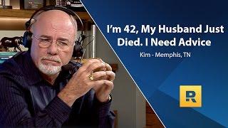 I'm 42, My Husband Just Died. I Need Advice