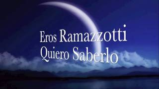 Watch Eros Ramazzotti Quiero Saberlo video
