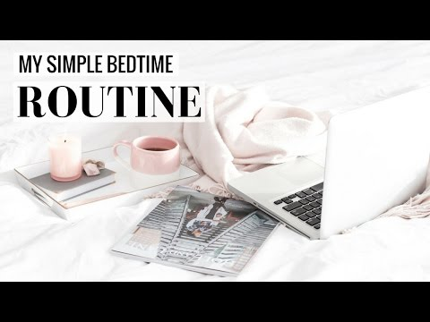 MY SIMPLE BEDTIME ROUTINE
