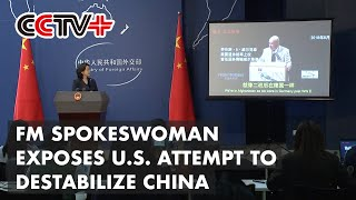 FM Spokeswoman Exposes U.S. Attempt to Destabilize China