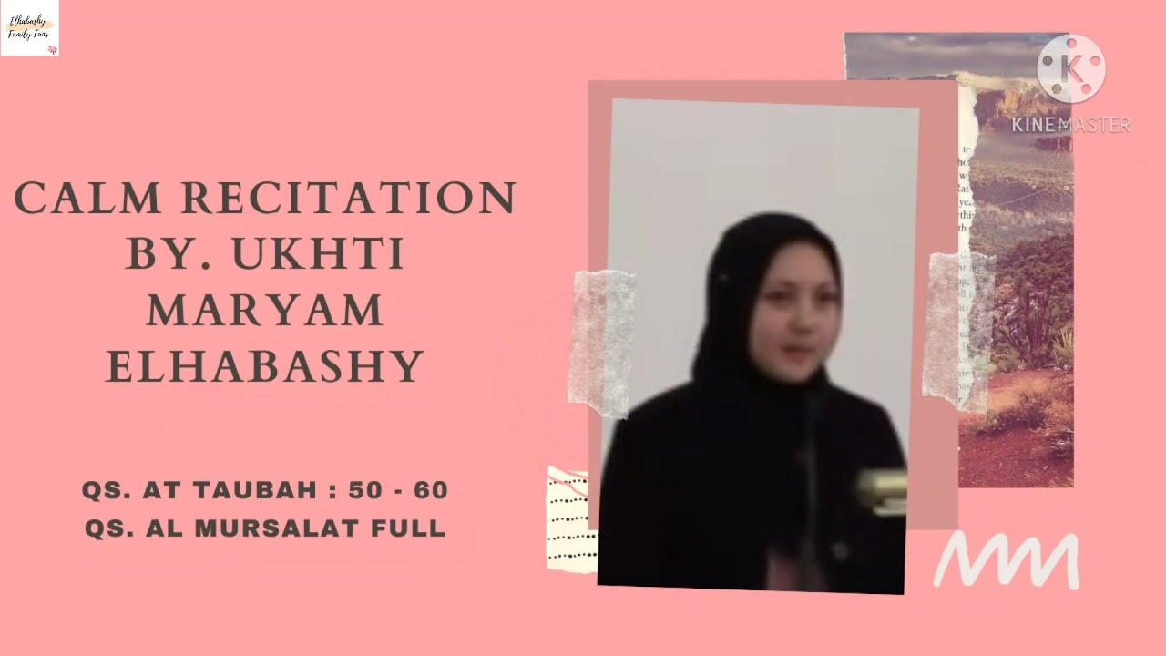 Download Ukhti Maryam Elhabashy Voice | Qs. At Taubah : 50 - 60 & Qs. Al Mursalat Full