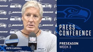 Seahawks 2019 Head Coach Pete Carroll Preseason Week 3 Wednesday Press Conference