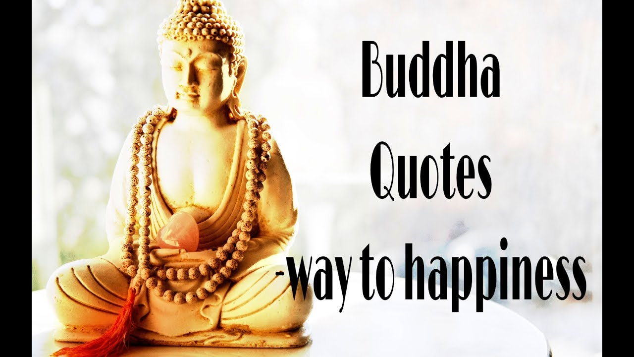 Buddha Quotes On Happiness Buddha Quotes  Way To Happiness  Youtube