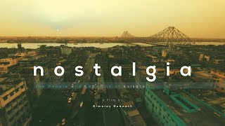 Kolkata short film. Nostalgia: The People and Emotions of Kolkata