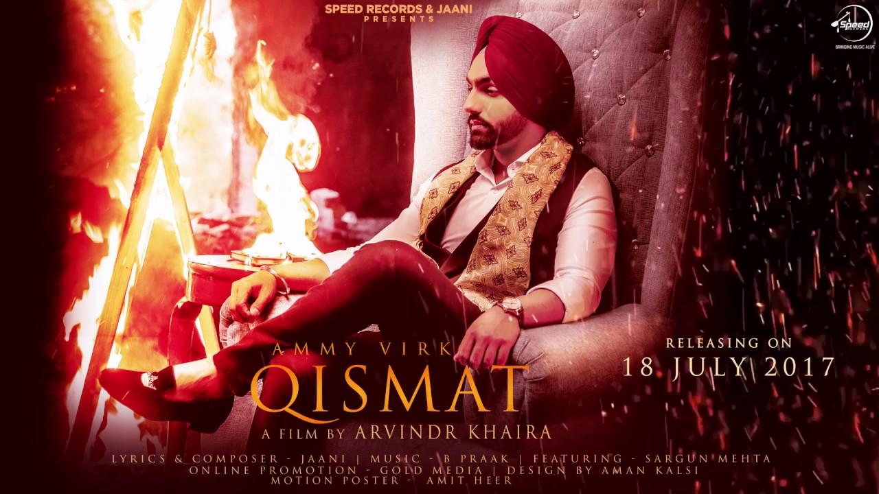 Qismat - Video Song - Ammy Virk - 2017 - Punjabi