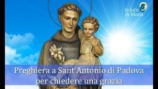 Potente Preghiera a Sant'Antonio di Padova per chiedere una grazia