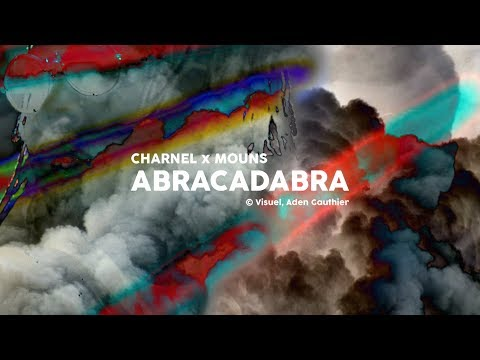 Charnel & Mouns - Abracadabra (Clip)