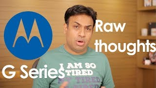 My thoughts In Respect to Moto G Series Smartphones for 2018