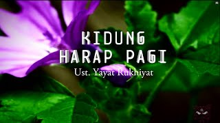 Video Kidung Harap Pagi - Ust Yayat Rukhiyat download MP3, 3GP, MP4, WEBM, AVI, FLV Oktober 2018