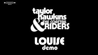 Taylor Hawkins & The Coattail Riders - Louise (2004 Demo)