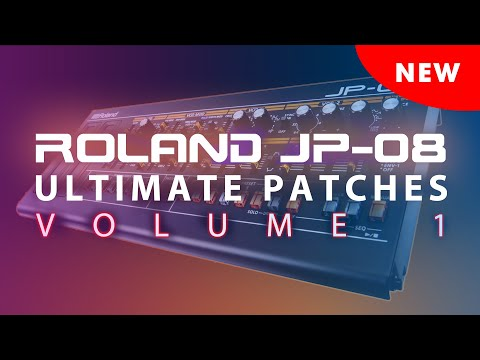 ULTIMATE PATCHES for ROLAND JP-08 VOLUME 1