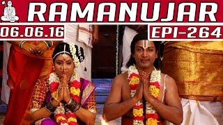 Ramanujar | Epi 264 | 06/06/2016 | Kalaignar TV