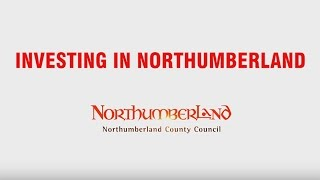 Investing in Northumberland