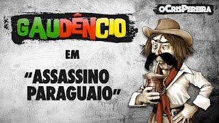 Gaudêncio - Assassino Paraguaio