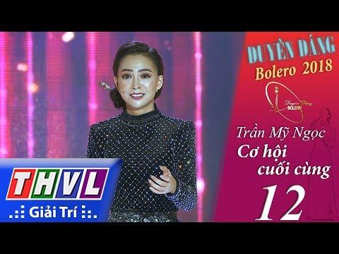 THVL | Duyên Dáng Bolero – Tập 12[2]: Trần Mỹ Ngọc