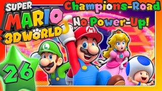 SUPER MARIO 3D WORLD 🐱 Part 26: CHAMPIONS ROAD - NO POWER-UP RUN [ENDE]