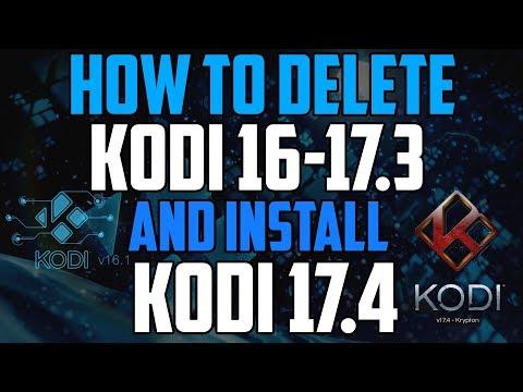 How To Delete Kodi 16 And Install Kodi 17.4