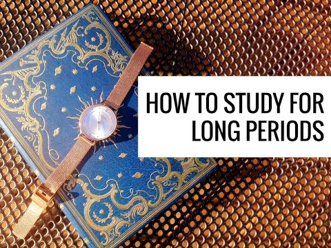 How to Study for Long Periods of Time