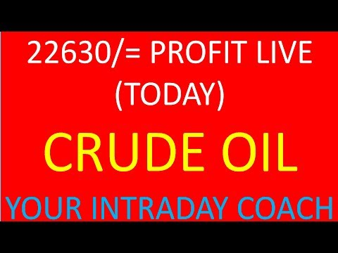 CRUDE OIL LIVE PROFIT BOOKED RS 22630