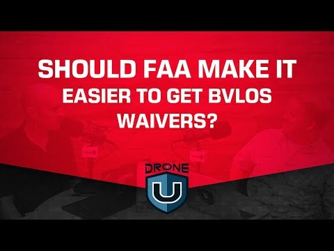 Should FAA Make It Easier to Get BVLOS Waivers?