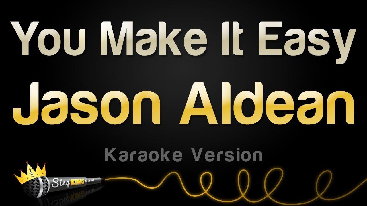 jason-aldean-you-make-it-easy-karaoke-version-sing-king-karaoke
