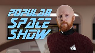 Every Episode of Popular Space Show™