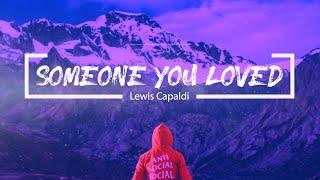 Download Someone You Loved - Lewis Capaldi (Lyrics video dan terjemahan)