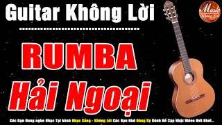 Liên khúc Rumba Hải Ngoại   Nhạc Guitar Không Lời Đặc Sắc Nhất 2019   Nhạc Sống Không Lời