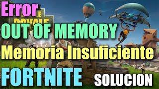 Error OUT OF VIDEO MEMORY en FORTNITE I Error Memoria Insuficiente FORTNITE I SOLUCIÓN 2019