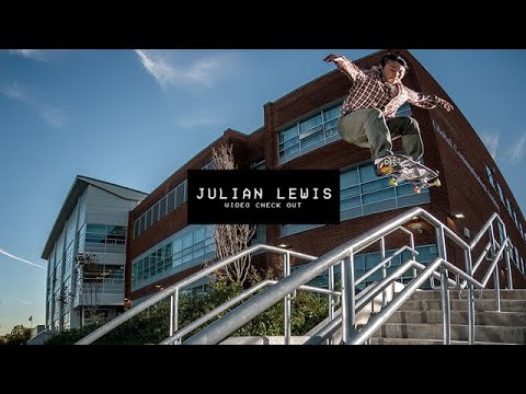 Video Check Out: Julian Lewis | TransWorld SKATEboarding