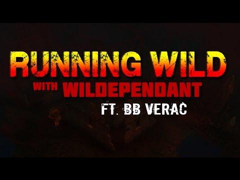 Running Wild with Wildependant Ft. BB Verac