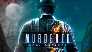 Murdered | Хоррор детектив | Расследование после смерти | Призраки и прочая нечисть | Мистика