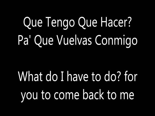 Que tengo que hacer english and spanish lyrics