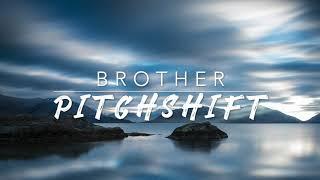 8D Brother — Kodaline | PitchShift