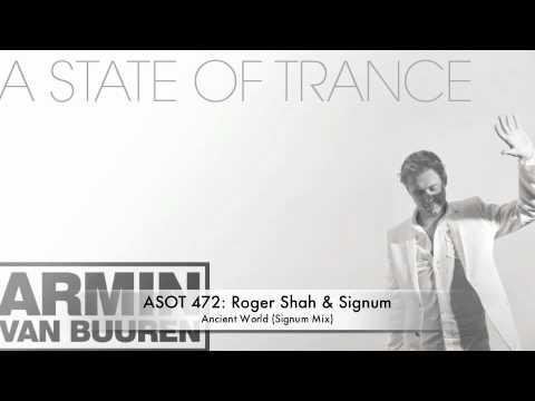 ASOT 472 Roger Shah & Signum - Ancient World (Signum Mix)