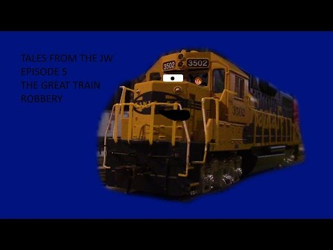 Tales From The JW episode 5:THE GREAT TRAIN ROBBERY