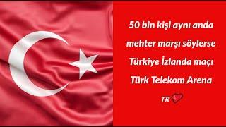 50 bin kişi aynı anda mehter marşı söylerse   Türkiye İzlanda maçı Türk Telekom Arena 🇹🇷❤️