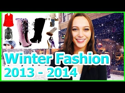 ✯ Winter Fashion 2013 2014 Trends Clothes Snow Boots Coats Jackets Dresses Outfits Beanies Hats Ski