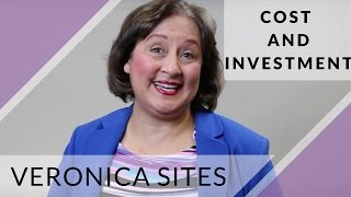 Cost and Investment | Veronica Sites