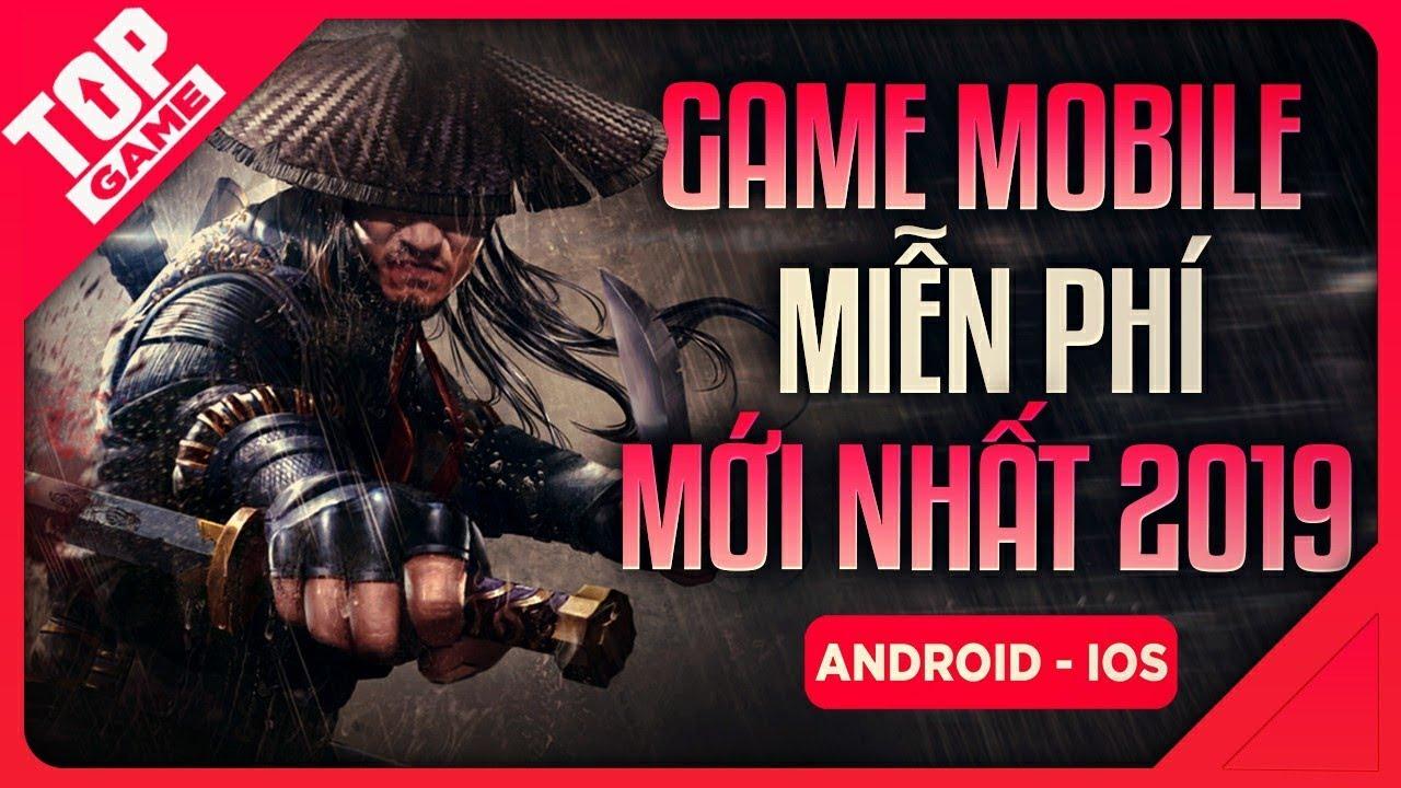 [Topgame] Top Game Mobile Mới Mà Miễn Phí Cho Game Thủ Cày Dần 2019   #1
