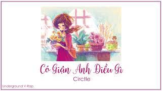 Có Giận Anh Điều Gì? - Circle |「Lyric Video」