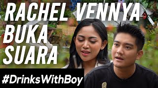 LEPAS HIJAB! RACHEL VENNYA BUKA SUARA KE BOY WILLIAM! | #DrinksWithBoy Eps.9