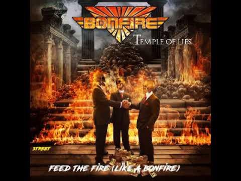 Bonfire - Feed the Fire (Like the Bonfire)