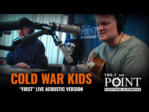 Cold War Kids - First (LIVE) acoustic performance from THE POINT Studio