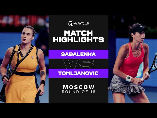 Aryna Sabalenka vs. Ajla Tomljanovic | 2021 Moscow Round of 16 | WTA Match Highlights