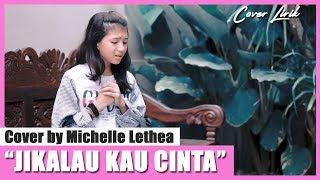 Download lagu JUDIKA - JIKALAU KAU CINTA (COVER LIRIK) - MICHELLE LETHEA